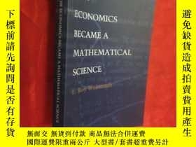 二手書博民逛書店How罕見Economics Became a Mathematical Science (小16开 ) 【详见图