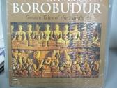 【書寶二手書T1/歷史_XEY】Borobudur: Golden Tales of the Buddhas_Miksic, John