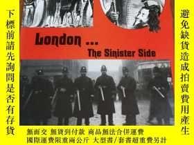 二手書博民逛書店London,罕見the Sinister Side 【插圖本】