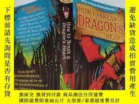 二手書博民逛書店how罕見to break a dragon s heart 如何讓龍心碎Y200392