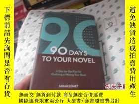 二手書博民逛書店90罕見DAYS TO YOUR NOVEL(精裝)23625