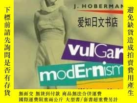 二手書博民逛書店【罕見】Vulgar Modernism:Writing On