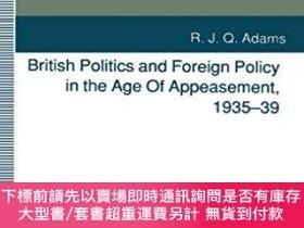 二手書博民逛書店British罕見Politics And Foreign Policy In The Age Of Appeas