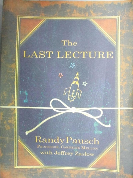 【書寶二手書T3/心理_IAW】The Last Lecture_PAUSCH