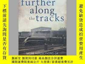 二手書博民逛書店FURTHER罕見ALONG THE TRACKS-沿著鐵軌走得更遠Y414958 出版2020