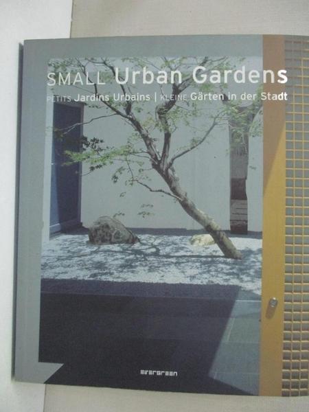 【書寶二手書T1/設計_EVH】Small Urban Gardens_Evergreen (CRT)