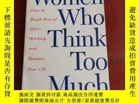 二手書博民逛書店Women罕見Who Think Too Much:How to Break Free of Overthinki