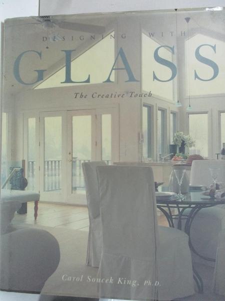 【書寶二手書T3/設計_DT2】Designing with glass-the creative touch_Carol Soucek King