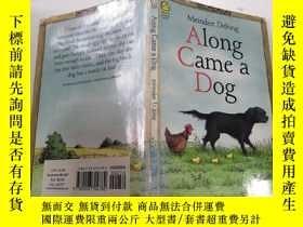 二手書博民逛書店Along罕見come a dog來了只狗Y212829