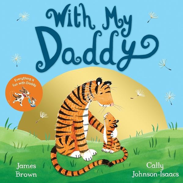 【麥克書店】WITH MY DADDY /英文繪本《主題:父親節》