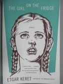 【書寶二手書T5/原文小說_KOU】The Girl on the Fridge_Keret, Etgar/ Shles