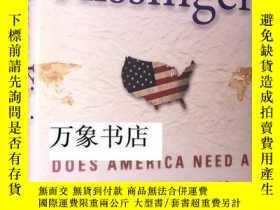 二手書博民逛書店Kissinger罕見基辛格 : Does America Need a Foreign Policy? 美國需要