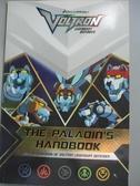 【書寶二手書T1/電玩攻略_MDF】The Paladin s Handbook-Official Guidebook of Voltron…