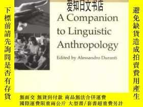 二手書博民逛書店【罕見】A Companion To Linguistic AnthropologyY175576 Aless