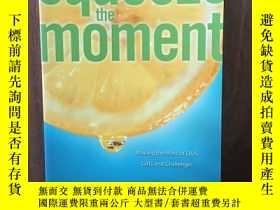 二手書博民逛書店Squeeze罕見The Moment: Making The Most Of Life s Gifts And
