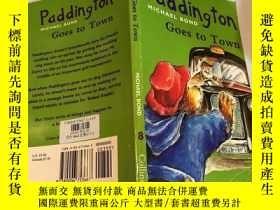 二手書博民逛書店paddington罕見goes to town 帕丁頓進城Y200392