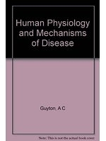 二手書博民逛書店 《Human physiology and mechanisms of disease》 R2Y ISBN:0721645933│ACGuyton