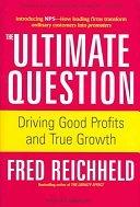 二手書博民逛書店《The Ultimate Question: Driving Good Profits and True Growth》 R2Y ISBN:1591397839