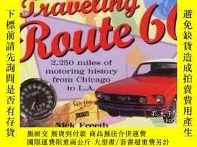 二手書博民逛書店Traveling罕見Route 66-旅遊線路66Y443421 Nick Freeth Pape...