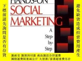 二手書博民逛書店Hands-on罕見Social MarketingY256260 Weinreich, Nedra Klin