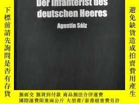 二手書博民逛書店Der罕見Infanterist des deutschen Heeres: Uniform Ausrüstung