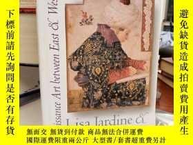 二手書博民逛書店Global罕見Interests: Renaissance Art Between East and West奇