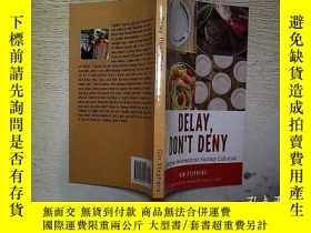 二手書博民逛書店DELAY罕見DONT DENY . .....Y203004