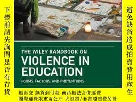 二手書博民逛書店The罕見Wiley Handbook on Violence in Education: Forms, Fact