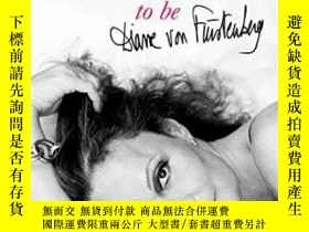 二手書博民逛書店The罕見Woman I Wanted To BeY364682 Diane Von Furstenberg