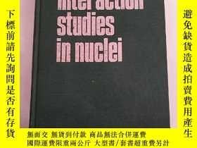 二手書博民逛書店interaction罕見studies in nuclei(H