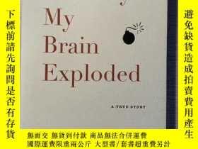 二手書博民逛書店The罕見Day My Brain ExplodedY22705