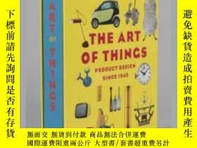 二手書博民逛書店The罕見Art of Things: Product Design SinceY237948 Abbevil