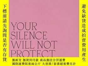 二手書博民逛書店Your罕見Silence Will Not Protect YouY256260 Audre Lorde S