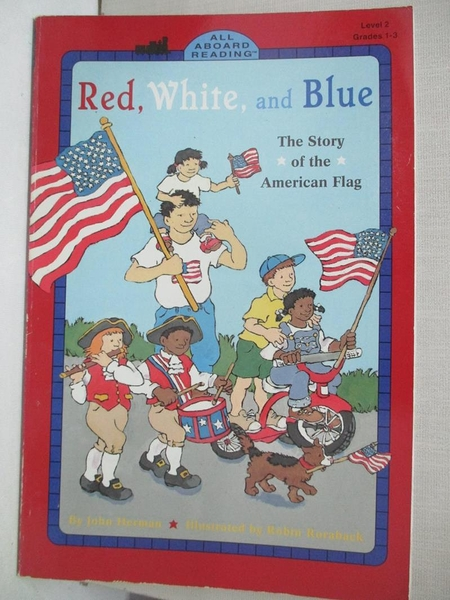 【書寶二手書T1/原文小說_KDO】Red, White and Blue: The Story of the American Flag_Herman, John/ Roraback, Robin