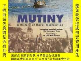 二手書博民逛書店Mutiny:罕見A History of Naval Insurrection-兵變:海軍起義史Y44342