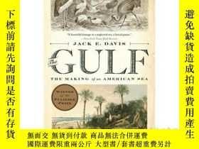 二手書博民逛書店The罕見Gulf: The Making of an American Sea 英文原版 海灣:美國海的形成(普