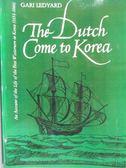 【書寶二手書T8/歷史_NCJ】The Dutch Come to Korea