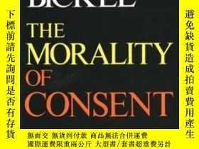二手書博民逛書店The罕見Morality Of ConsentY255562 Alexander M. Bickel Yal