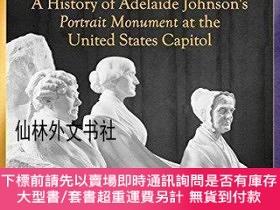 二手書博民逛書店【罕見】The Woman Suffrage Statue: A History of Adelaide John