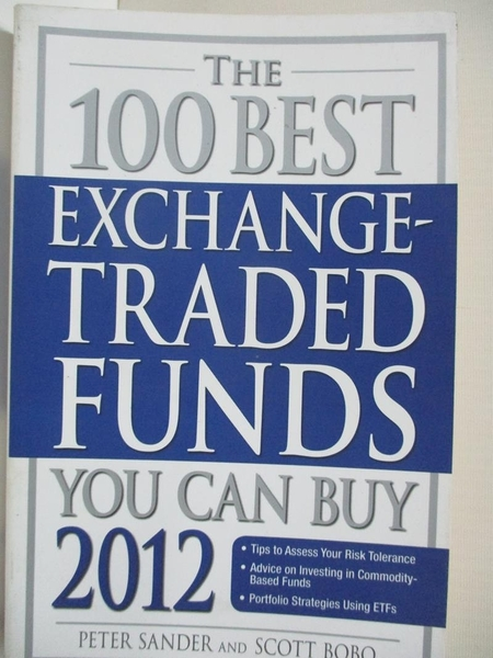 【書寶二手書T2/原文小說_HCI】The 100 Best Exchange-Traded Funds You Can Buy 2012_Sander, Peter/ Bobo, Scott