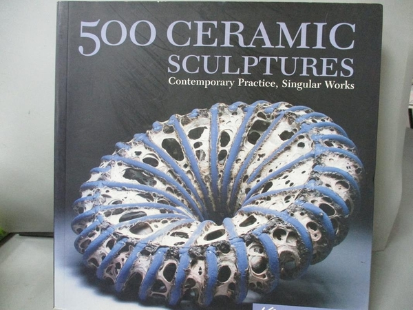 【書寶二手書T7/收藏_GMS】500 Ceramic Sculptures: Contemporary Practic