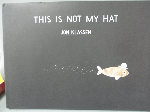 【書寶二手書T1/少年童書_NFQ】This Is Not My Hat_Klassen, Jon