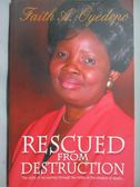 【書寶二手書T1/原文書_KCB】Rescued From Destruction_Faith A. Oyedepo