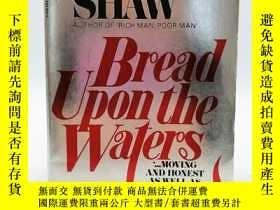 二手書博民逛書店Bread罕見Upon the Waters 英文原版-《水上面