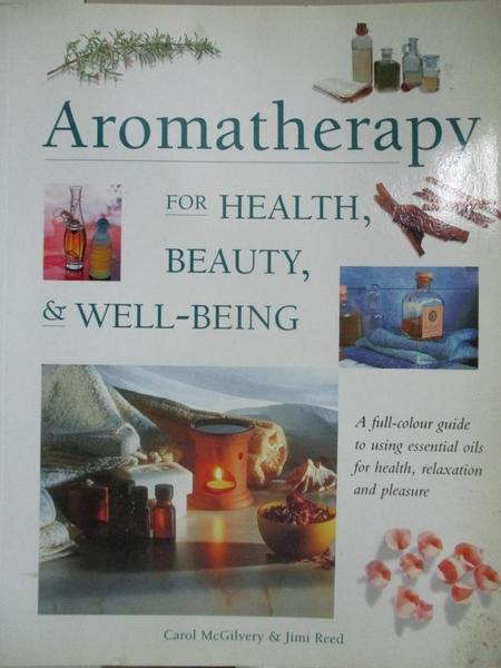 【書寶二手書T9/養生_EBP】Aromatherapy for Health, Beauty, and Well-Being_McGilvery, REED
