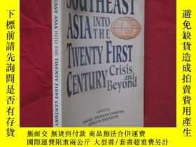 二手書博民逛書店SOUTHEAST罕見ASIA INTO THE TWENTY FIRST CENTURY :Crisis and
