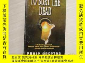 二手書博民逛書店TO罕見BURY THE DEAD【017】Y289578 CR