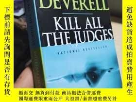 二手書博民逛書店Kill罕見All the JudgesY23037 Kill All the Judges Kill All