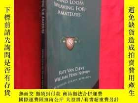 二手書博民逛書店Hand罕見Loom Weaving for Amateurs (小16開 ) 【詳見圖】Y5460 Van