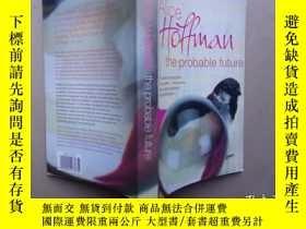 二手書博民逛書店The罕見Probable Future(外文原版書)Y7293 Alice Hoffman QPD 出版2